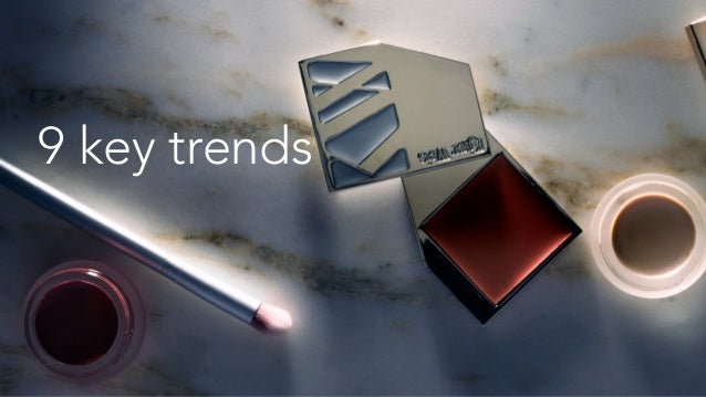 Key Trends 1. Authenticity: Real is the Deal 2. Diversity Rules 3. Holistic Beauty: Inside-Out 4. Rise of Indie Brands & A...