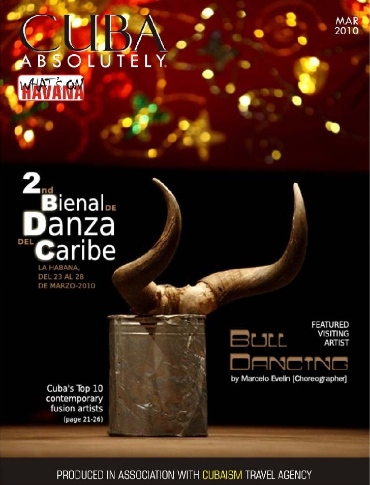 WHAT'S ON HAVANA - MAR 2010 March 1, 2010  Welcome to Cuba Absolutely's new look Havana What's On Guide to the best in Hav...