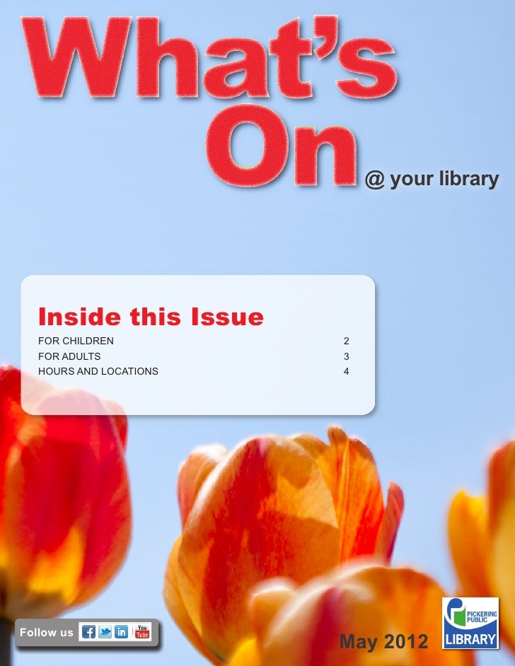 @ your library  Inside this Issue   FOR CHILDREN          2   FOR ADULTS            3   HOURS AND LOCATIONS   4Follow u...