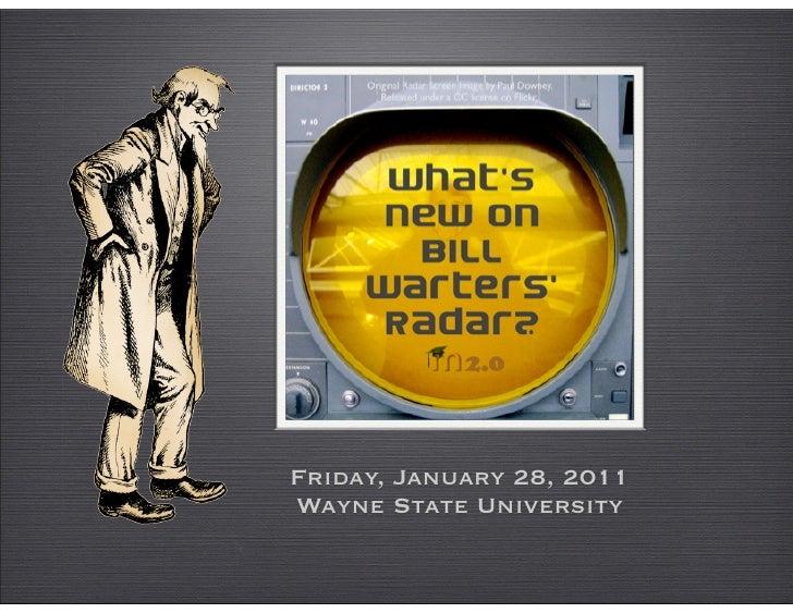 Warters' RadarFriday, January 28, 2011Wayne State University