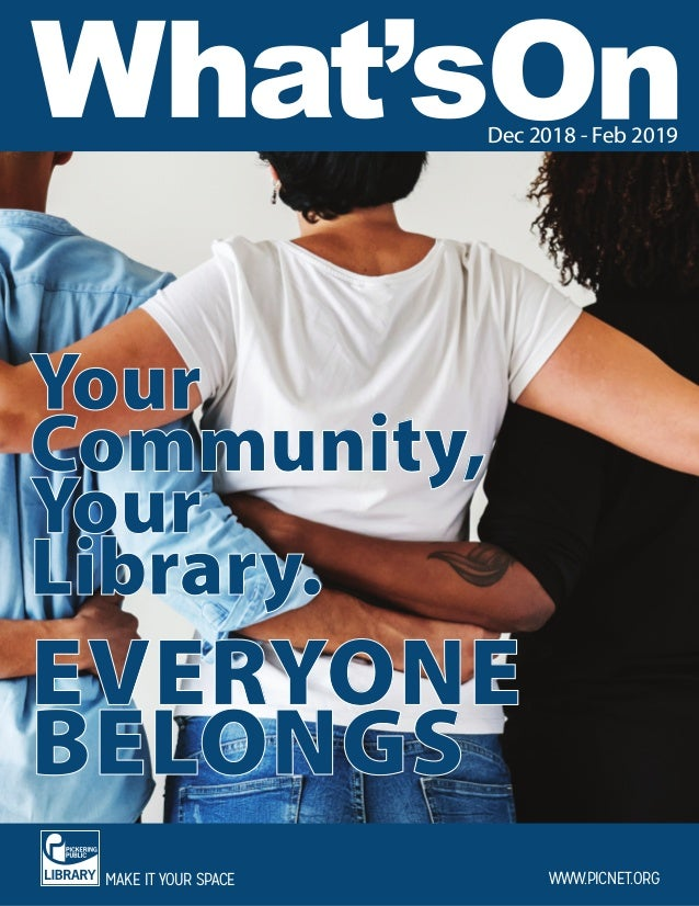 1 EVERYONE BELONGS Your Community, Your Library. Indicates a Maker Space program. ®Indicates registration required.WWW.PIC...