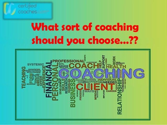 What sort of coaching should you choose…??
