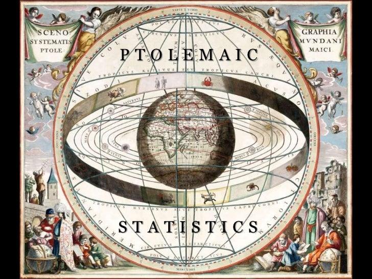 PTOLEMAIC<br />STATISTICS<br />