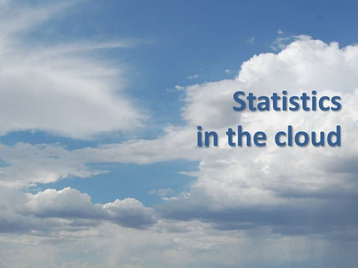 Statistics<br />in thecloud<br />