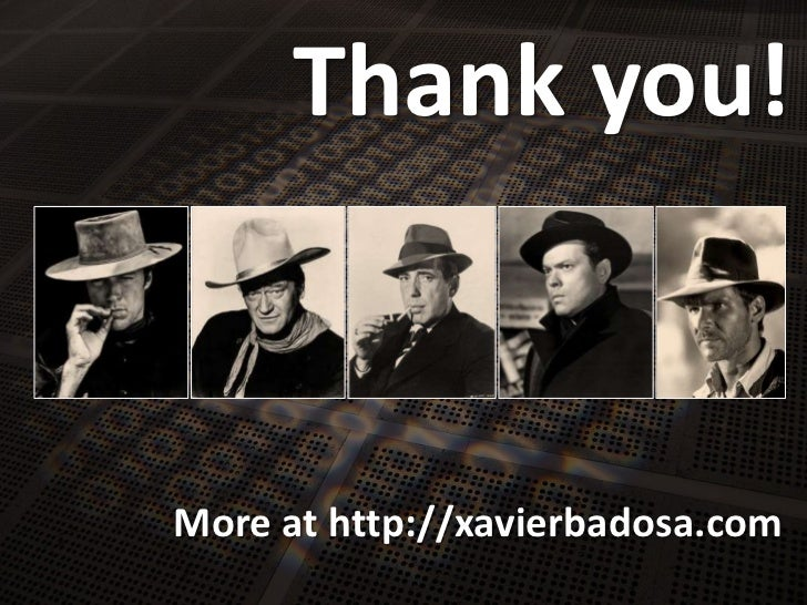 Thankyou!<br />More at http://xavierbadosa.com<br />