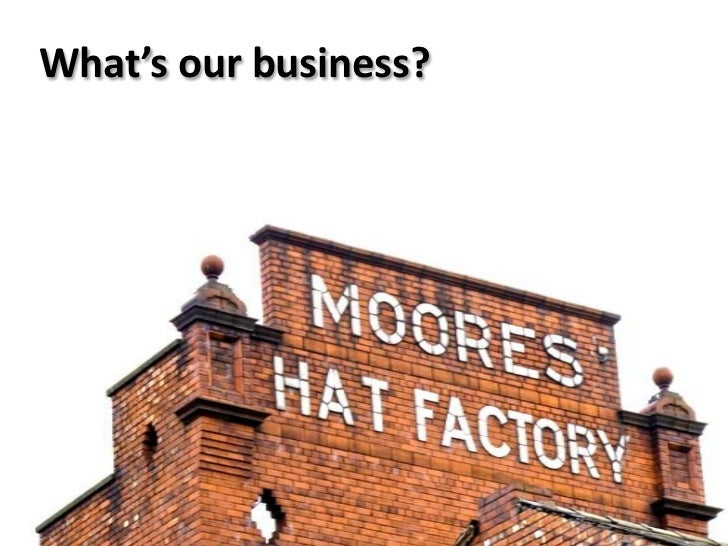 What's our business?<br />