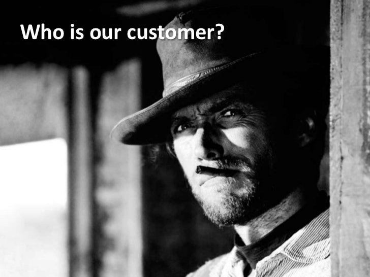 Who is our customer?<br />