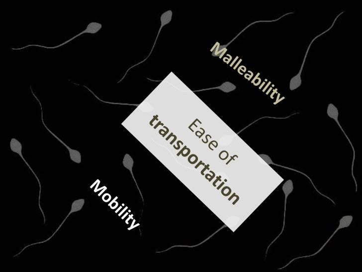 Malleability<br />Ease of<br />transportation<br />Mobility<br />