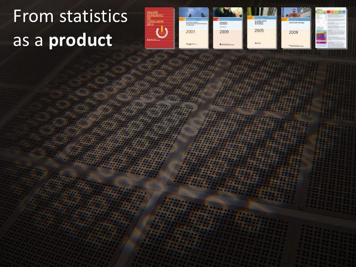 Fromstatistics<br />as a product<br />