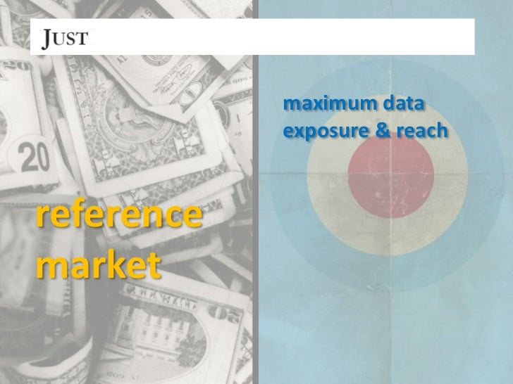 maximum data <br />exposure & reach<br />reference<br />market<br />