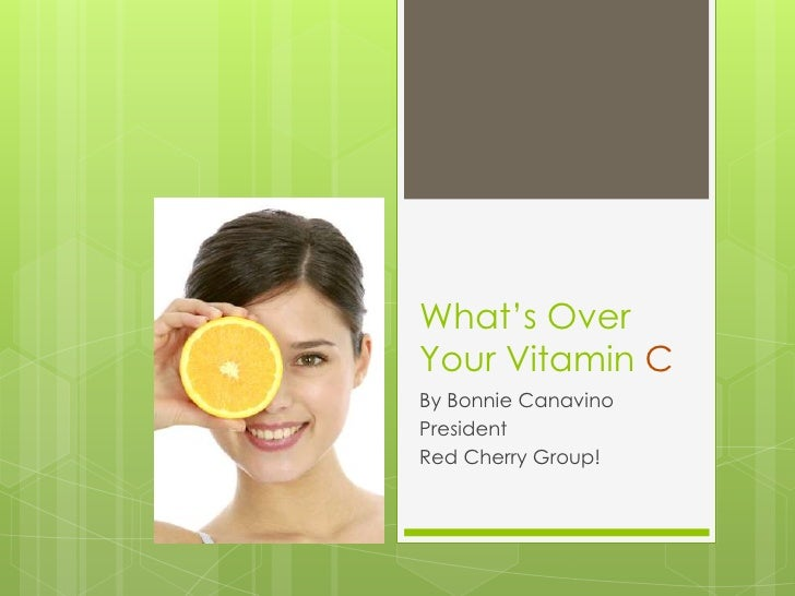What's OverYour Vitamin CBy Bonnie CanavinoPresidentRed Cherry Group!