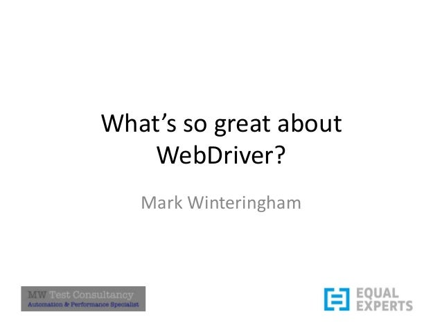 What's so great about WebDriver? Mark Winteringham