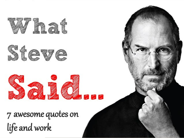 WhatSteveSaid...7 awesomequotesonlifeand work