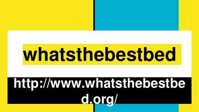 whatsthebestbed http://www.whatsthebestbe d.org/