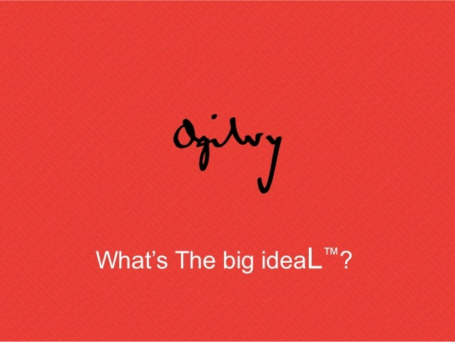 What's The big ideaL™ ?