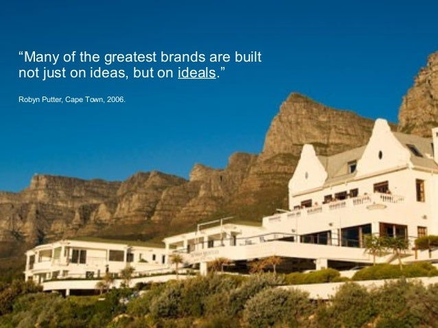 """2 Confidential to Ogilvy & Mather """"Many of the greatest brands are built not just on ideas, but on ideals."""" Robyn Putter, ..."""