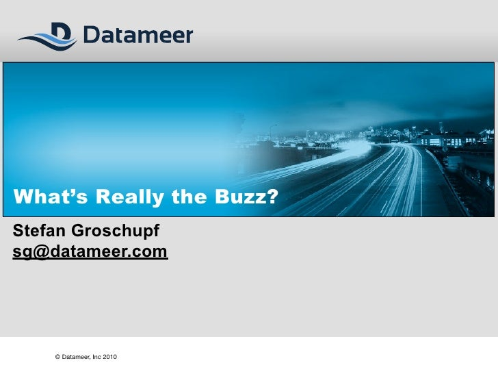 What's Really the Buzz? Stefan Groschupf sg@datameer.com         © Datameer, Inc 2010