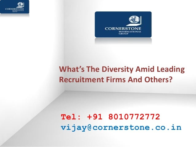 What's The Diversity Amid Leading Recruitment Firms And Others? Tel: +91 8010772772 vijay@cornerstone.co.in