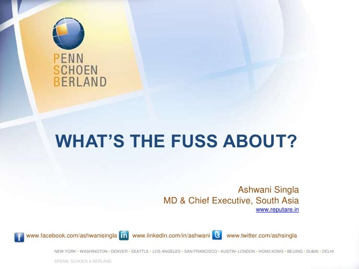 what's the fuss about?<br />Ashwani Singla<br />MD & Chief Executive, South Asia<br />www.reputare.in<br />www.facebook.co...