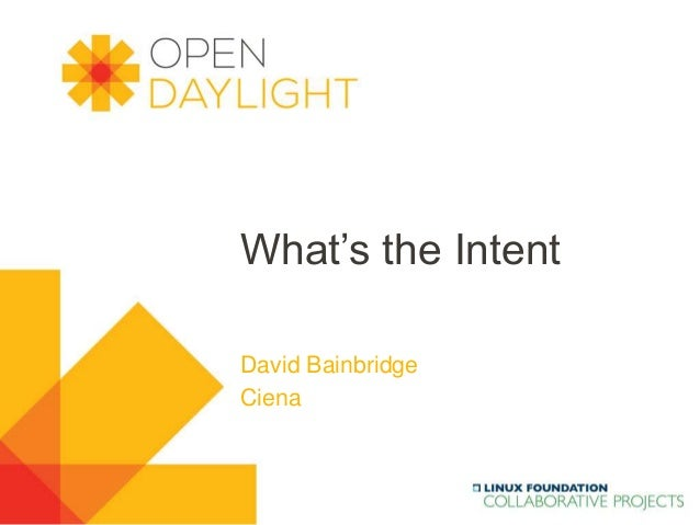 What's the Intent David Bainbridge Ciena