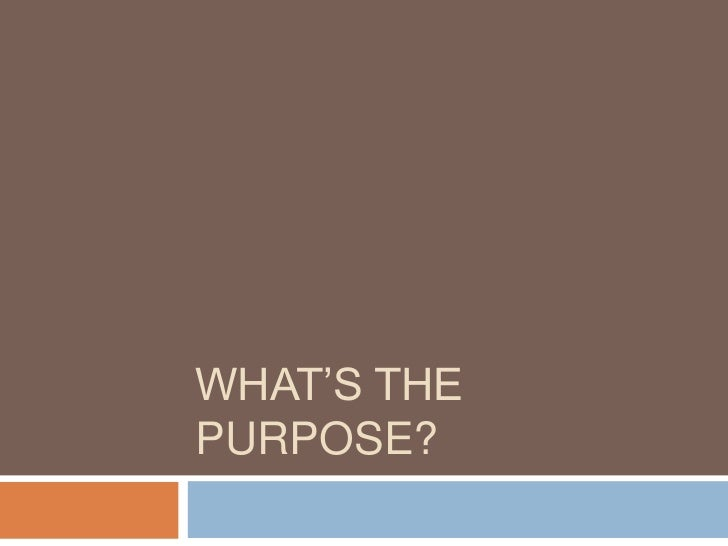 What's the purpose?<br />