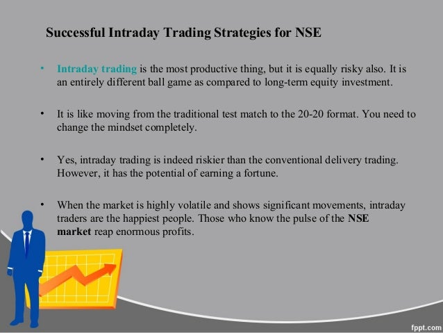 What strategy should I follow while trading intraday on NSE
