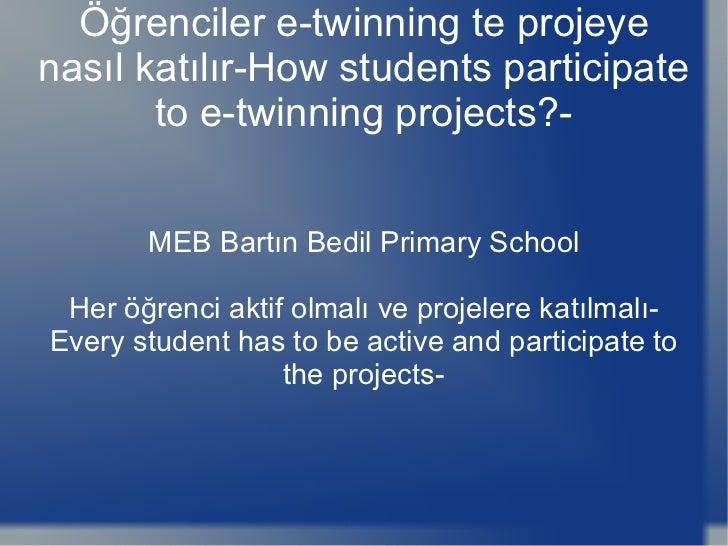 Öğrenciler e-twinning te projeye nasıl katılır-How students participate to e-twinning projects?- MEB Bartın Bedil Primary ...