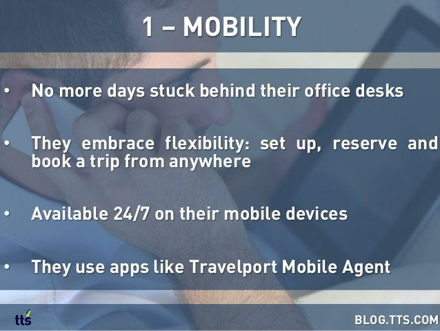 • No more days stuck behind their office desks • They embrace flexibility: set up, reserve and book a trip from anywhere...