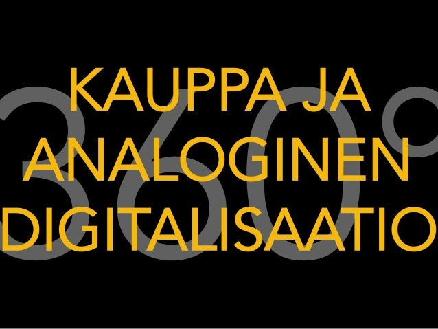 360° KAUPPA JA ANALOGINEN DIGITALISAATIO