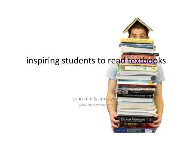 inspiring students to read textbooks john min & ian taylor www.currentecon.com