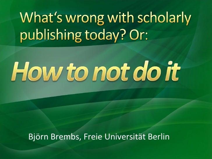 Björn Brembs, Freie Universität Berlin