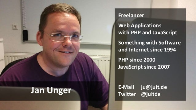Jan Unger Informationstechnik Freelancer Web Applications with PHP and JavaScript Something with Software and Internet sin...