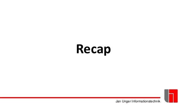 Jan Unger Informationstechnik Recap