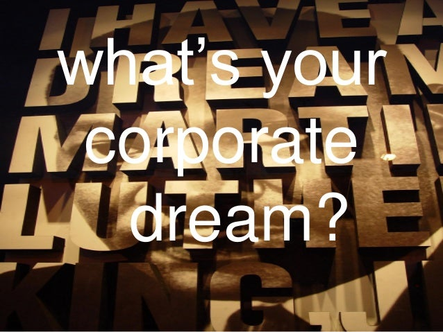 what's your corporate dream?
