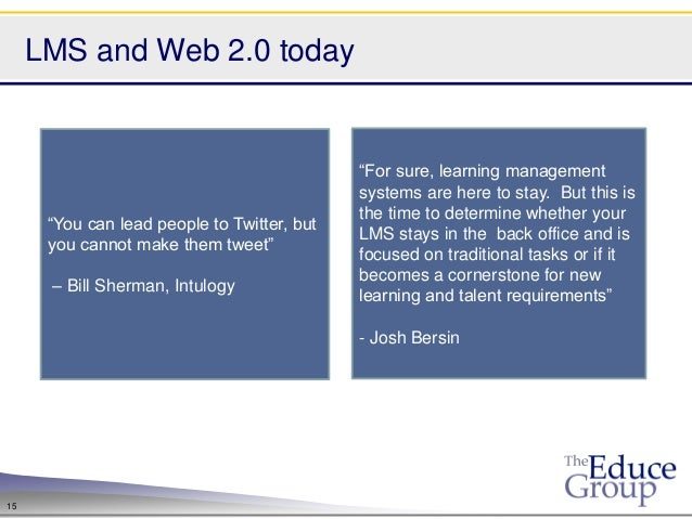 """LMS and Web 2.0 today                                             """"For sure, learning management                          ..."""