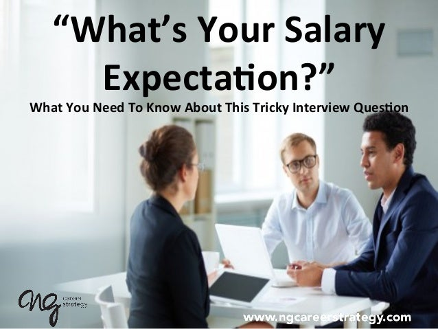 """""""What's  Your  Salary   Expecta5on?""""     What  You  Need  To  Know  About  This  Tricky  Intervi..."""