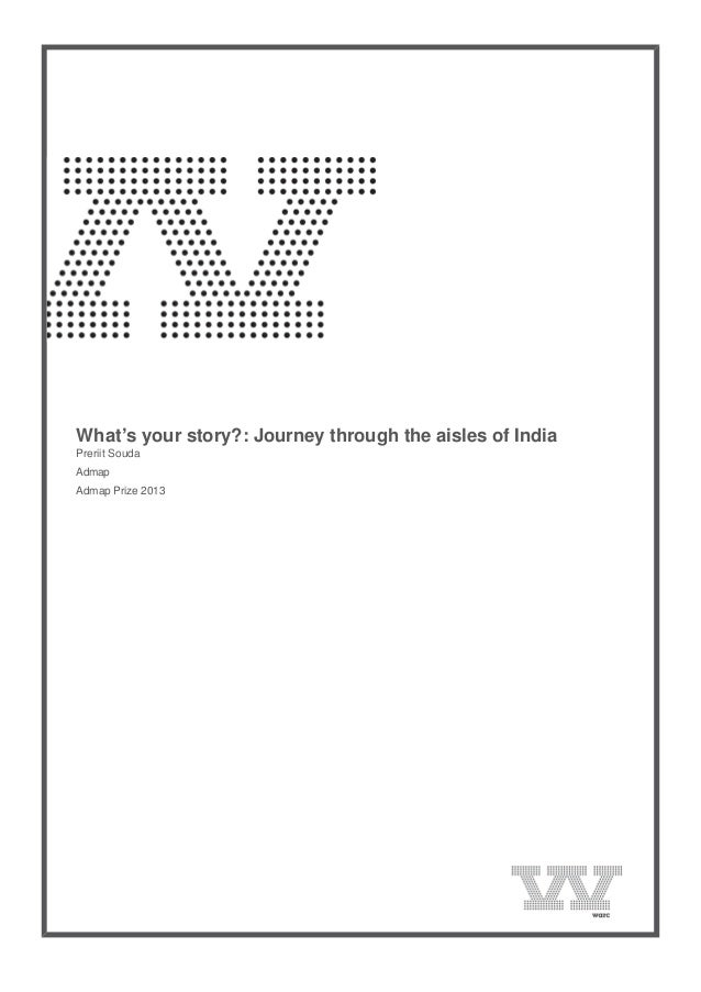 What's your story?: Journey through the aisles of India Preriit Souda Admap Admap Prize 2013