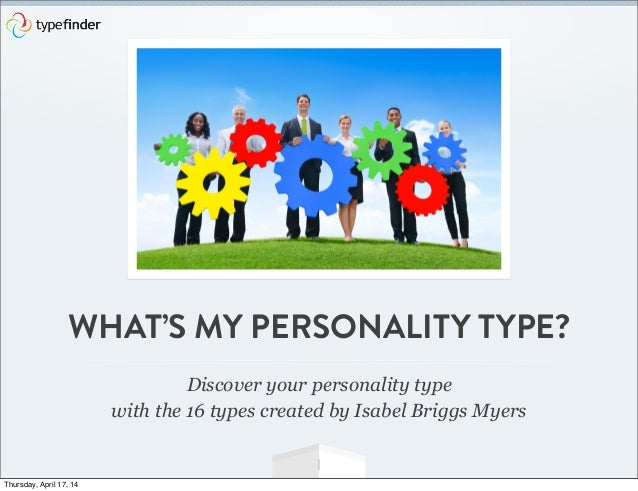 WHAT'S MY PERSONALITY TYPE? 1 Discover your personality type with the 16  types created by ...