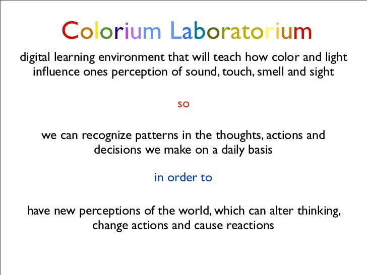 Colorium Laboratorium digital learning environment that will teach how color and light    influence ones perception of soun...