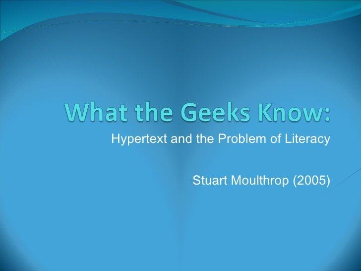 Hypertext and the Problem of Literacy Stuart Moulthrop (2005)