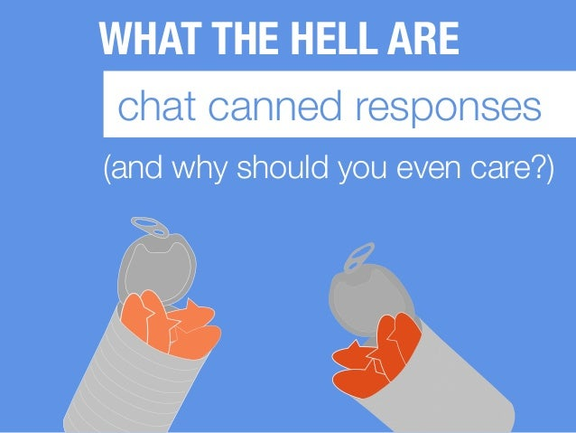 WHAT THE HELL ARE chat canned responses (and why should you even care?)