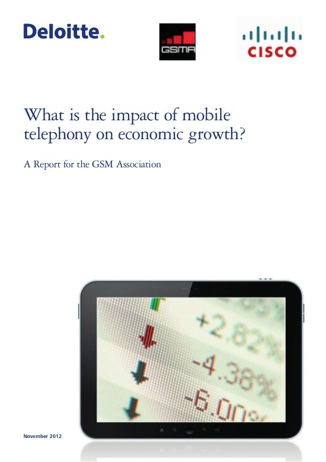 What is the impact of mobiletelephony on economic growth?A Report for the GSM AssociationNovember 2012
