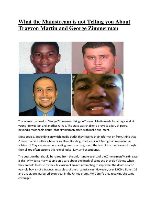 What the Mainstream is not Telling you About Trayvon Martin and George Zimmerman The events that lead to George Zimmerman ...