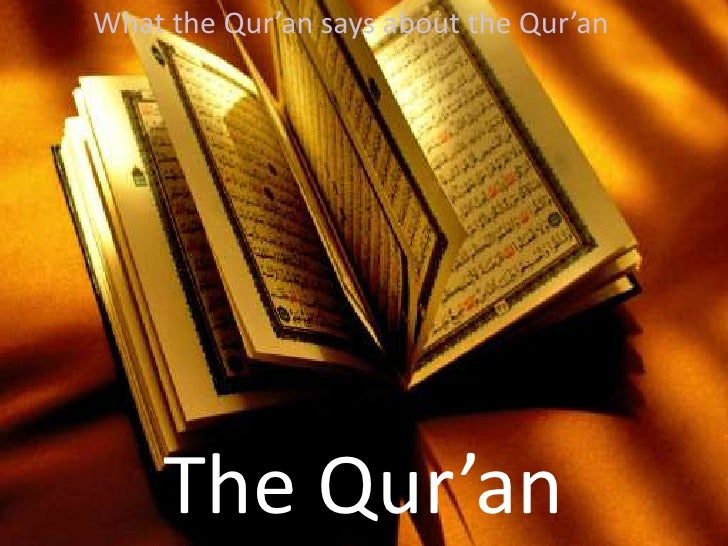 What the Qur'an says about the Qur'an<br />The Qur'an<br />