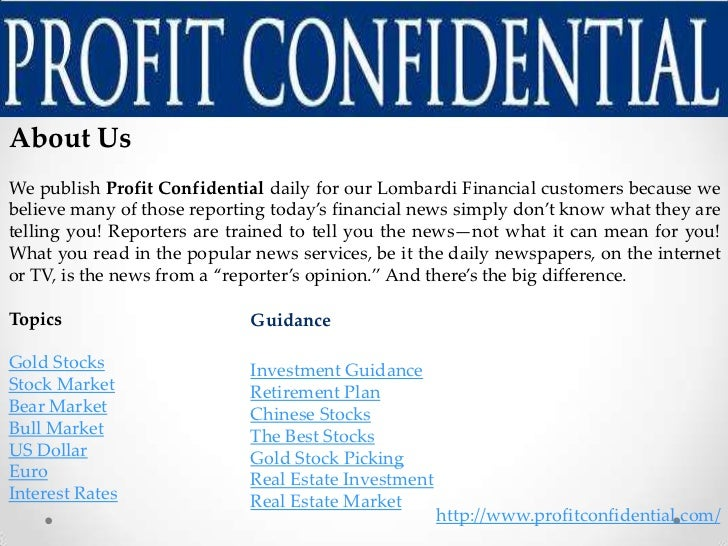 About UsWe publish Profit Confidential daily for our Lombardi Financial customers because webelieve many of those reportin...