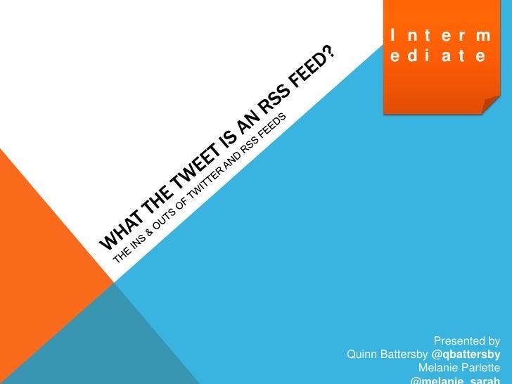 I nt e r m        e di a t e                Presented byQuinn Battersby @qbattersby             Melanie Parlette
