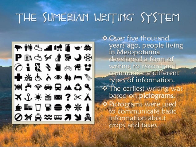 mesopotamia writing system It is believed to be the oldest writing system known to man to date  can be  found on numerous clay and stone tablets and originated in ancient  mesopotamia.