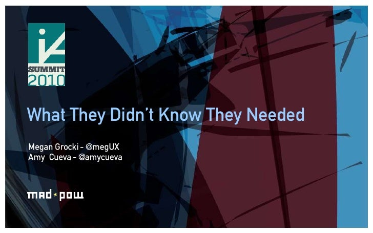 What They Didn't Know They Needed<br />Megan Grocki - @megUX<br />Amy  Cueva - @amycueva<br />