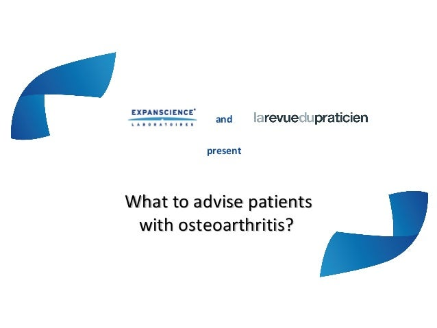 andpresentWhat to advise patientsWhat to advise patientswith osteoarthritis?with osteoarthritis?