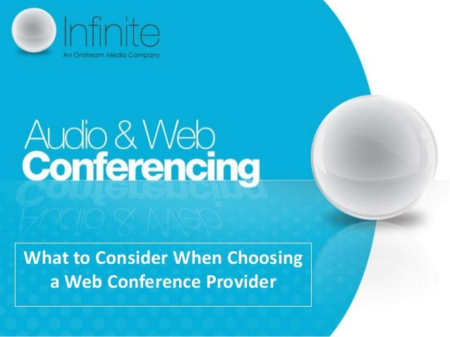 What to Consider When Choosing  a Web Conference Provider